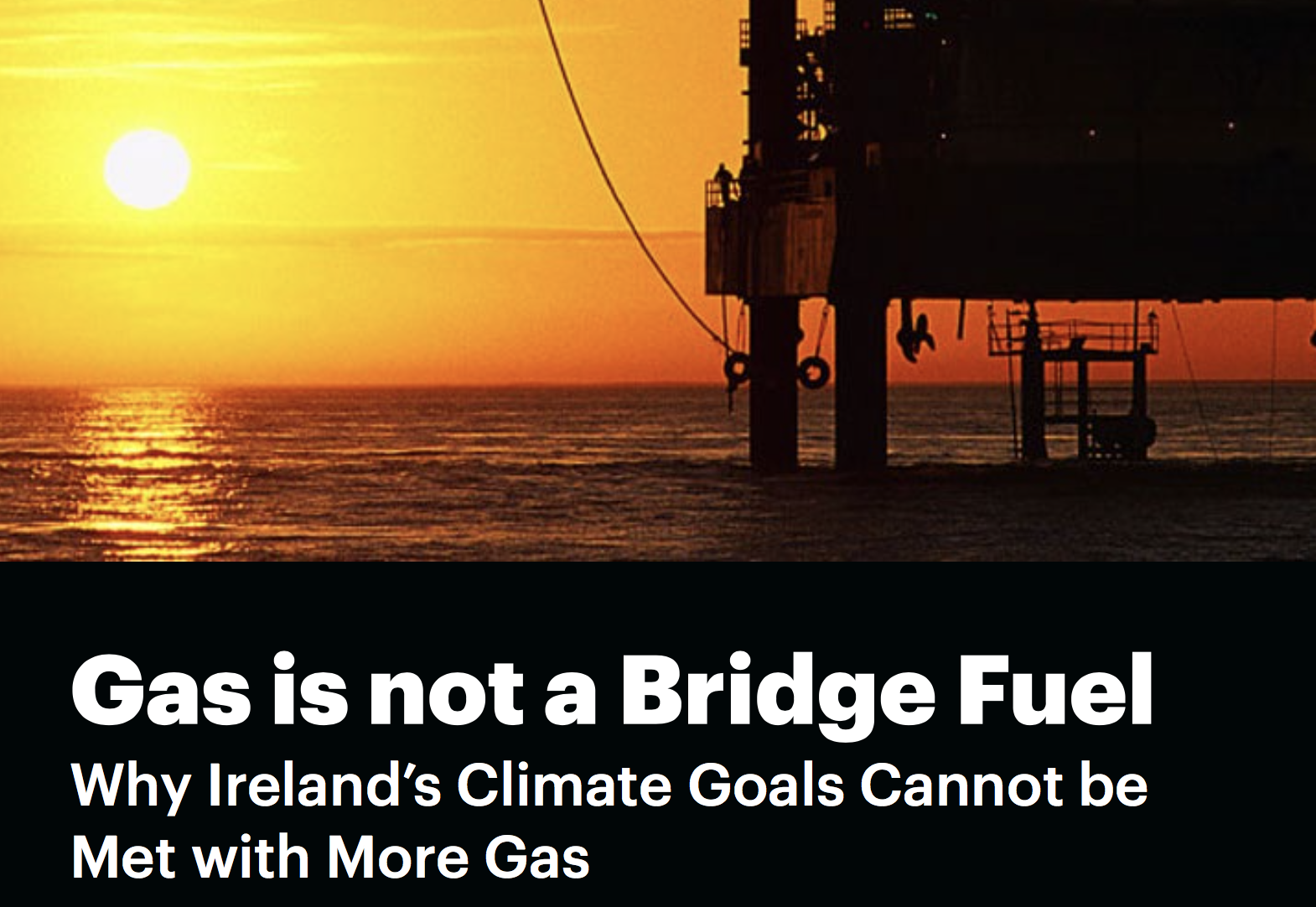 Gas Is Not a Bridge Fuel: Why Ireland's Climate Goals Cannot Be Met with More Gas