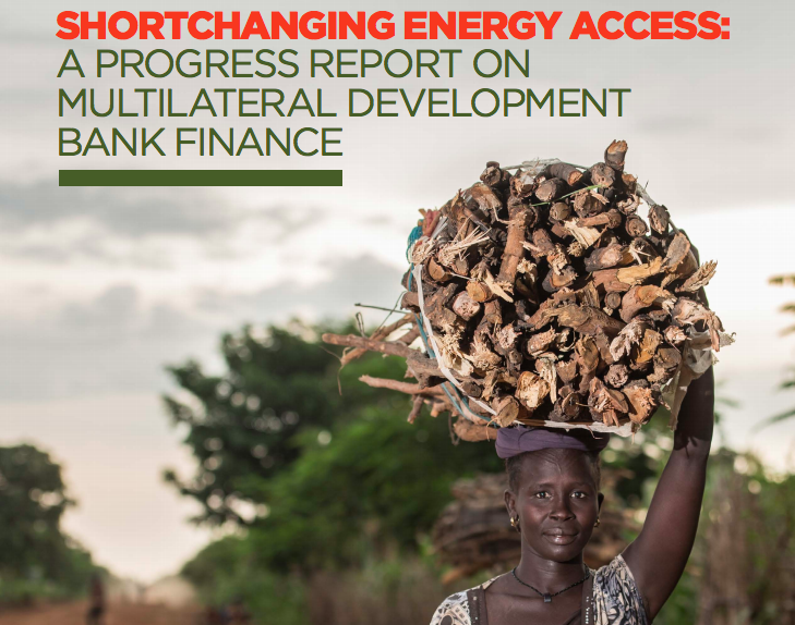 Shortchanging Energy Access: A Progress Report on Multilateral Development Bank Finance