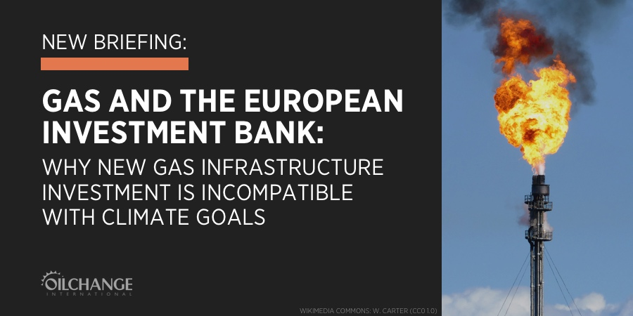 Gas and the European Investment Bank: Why New Gas Infrastructure Investment Is Incompatible with Climate Goals