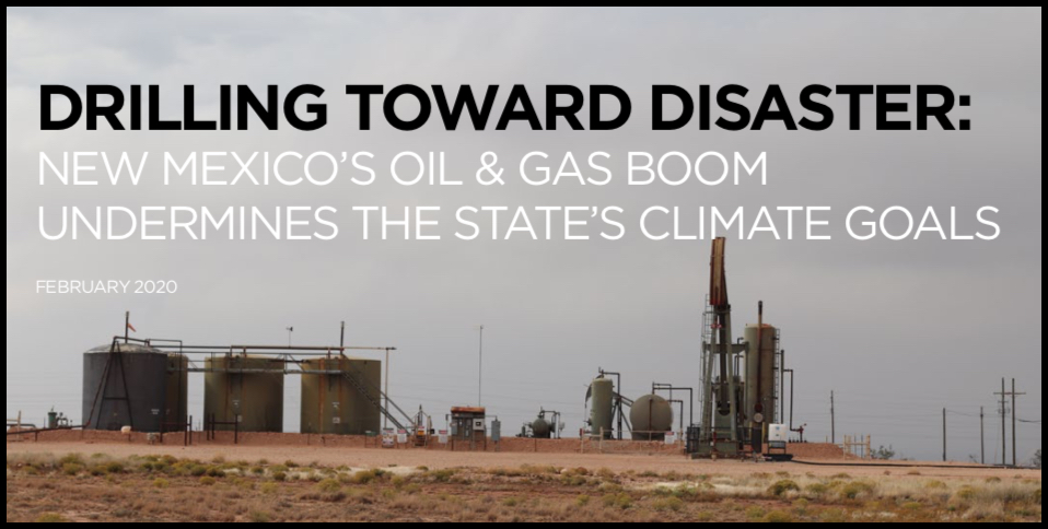 Drilling Towards Disaster: New Mexico's Oil & Gas Boom Undermines the State's Climate Goals