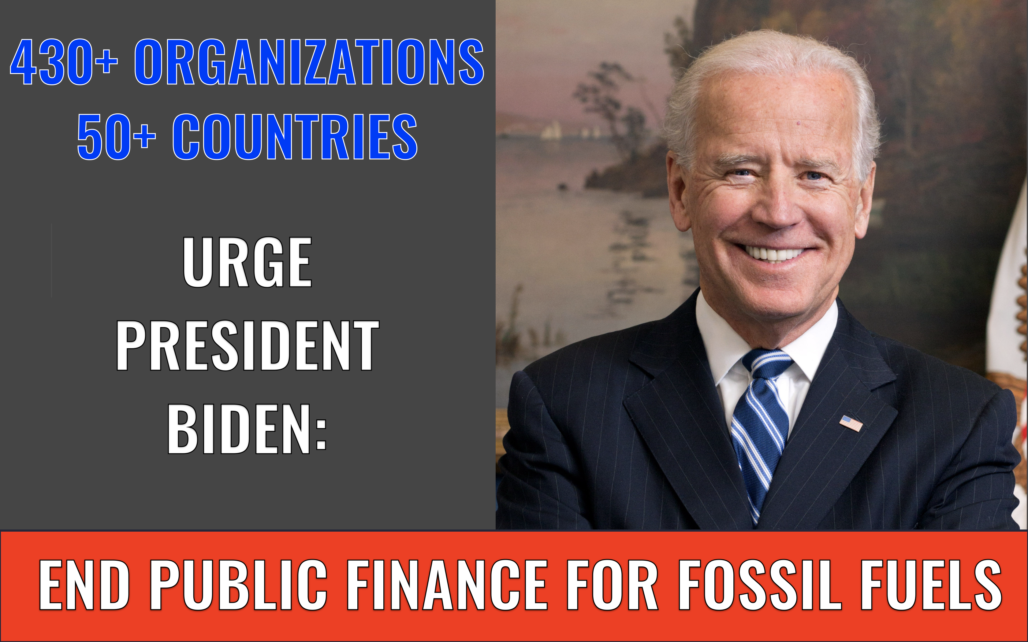 Nearly 450 Organizations Call on Biden Administration to End Public Finance for Fossil Fuels