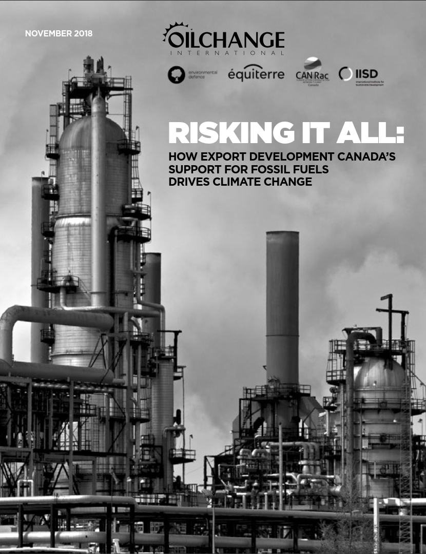Risking It All: How Export Development Canada's Support for Fossil Fuels Drives Climate Change