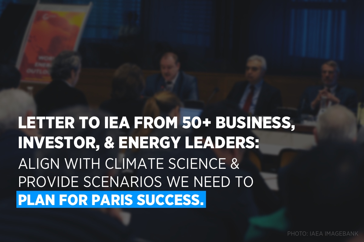 Business leaders, investors, and experts to IEA: Align with Paris and help us plan for success