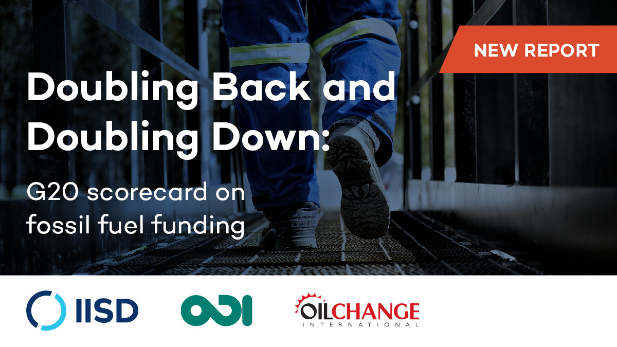 Doubling Back and Doubling Down: G20 Scorecard on Fossil Fuel Funding
