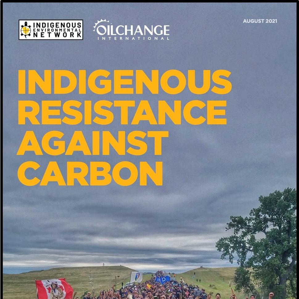 Report: Indigenous Resistance Against Carbon